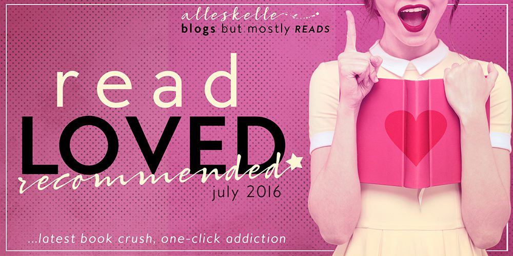★Read . Love . Recommended★ July 2016