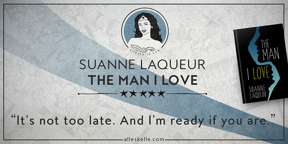 ★BOOK REVIEW + GIVEAWAY★The Man I Love by Suanne Laqueur