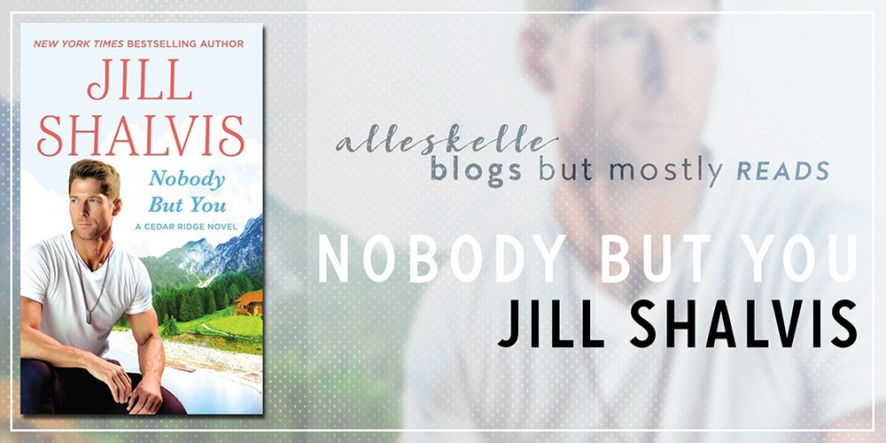 ★BOOK REVIEW★Nobody But You by Jill Shalvis