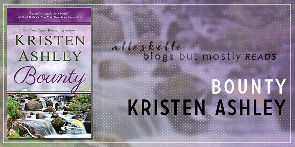 ★BOOK REVIEW + EXCERPT + GIVEAWAY★ Bounty by Kristen Ashley