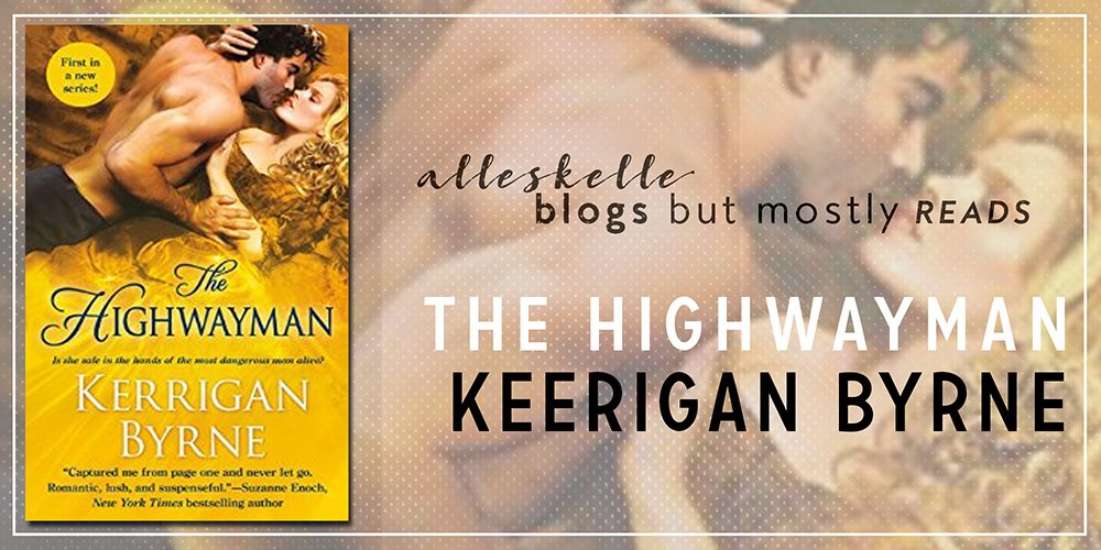 ★BOOK REVIEW + GIVEAWAY★The Highwayman by Kerrigan Byrne
