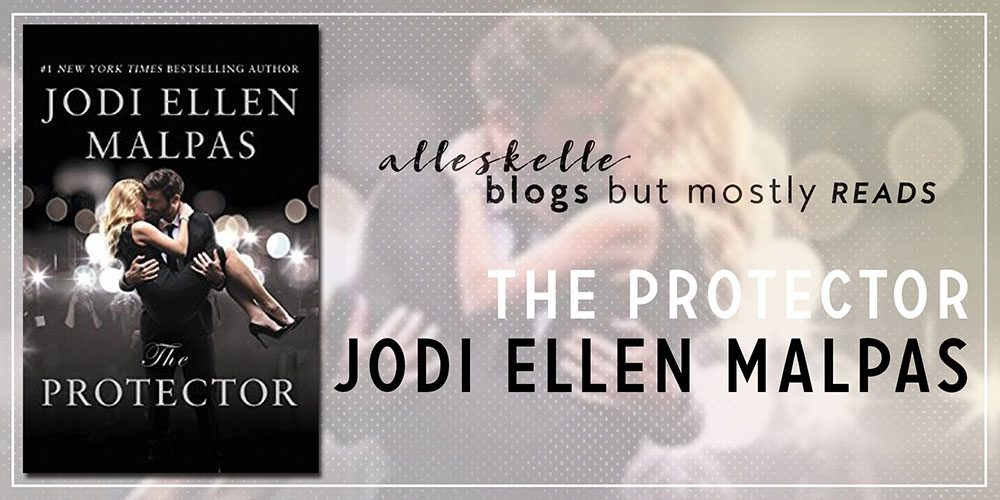 ★BOOK REVIEW★The Protector by Jodi Ellen Malpas