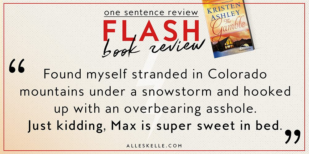 Flash Book Review – 01 – The Gamble by Kristen Ashley