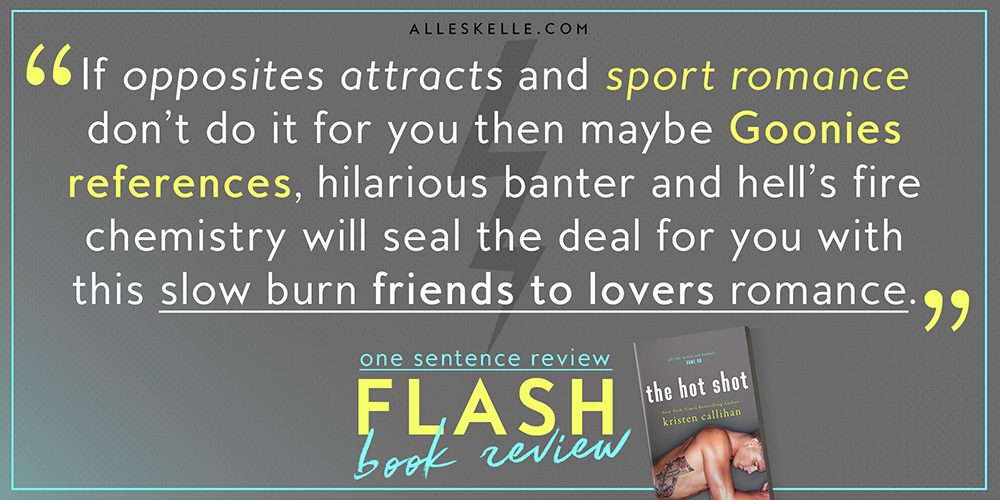 Flash Book Review – 03 – The Hot Shot By Kristen Callihan