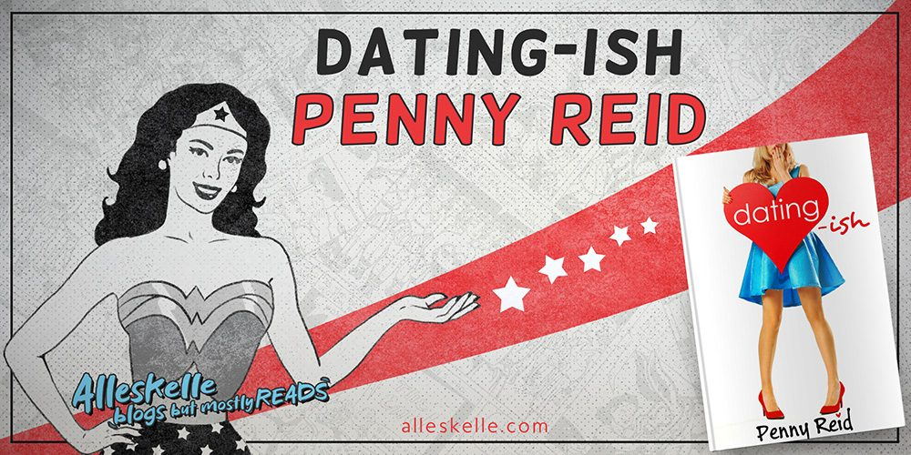 BOOK REVIEW⎜Dating-ish by Penny Reid