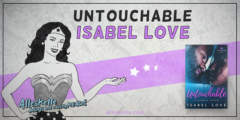 ★BOOK REVIEW★Untouchable by Isabel Love