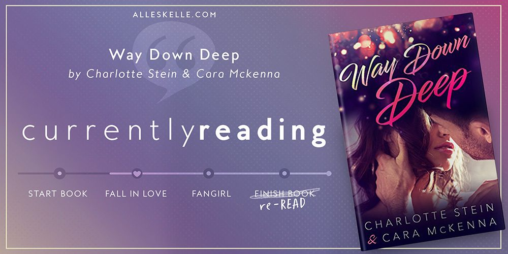 CURRENTLY READING⎜Way Down Deep
