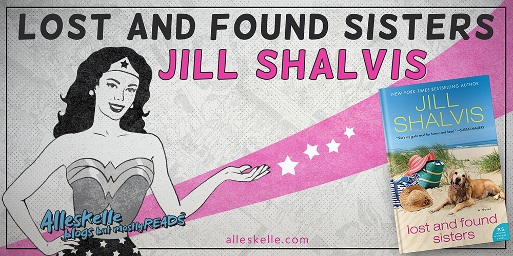 BOOK REVIEW⎜Lost and Found Sisters by Jill Shalvis