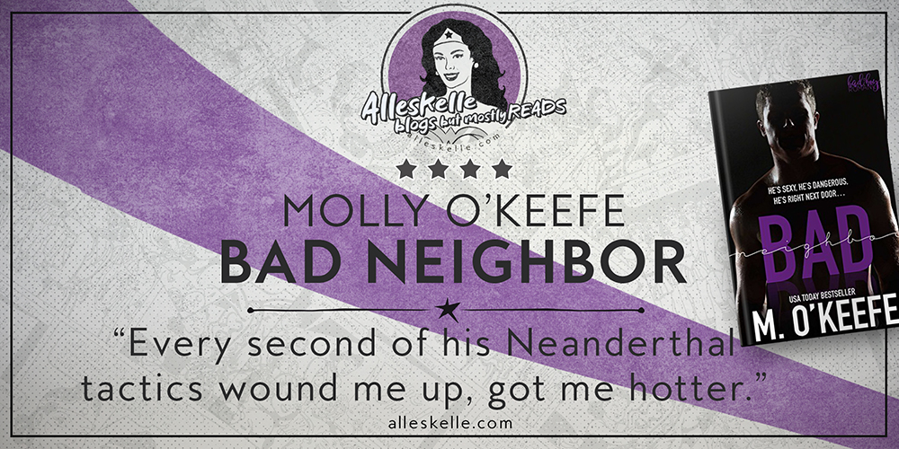 BOOK REVIEW⎜Bad Neighbor by Molly O'Keefe