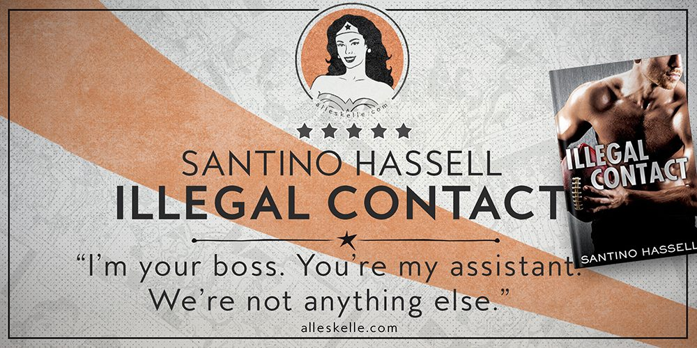 BOOK REVIEW⎜Illegal Contact by Santino Hassell