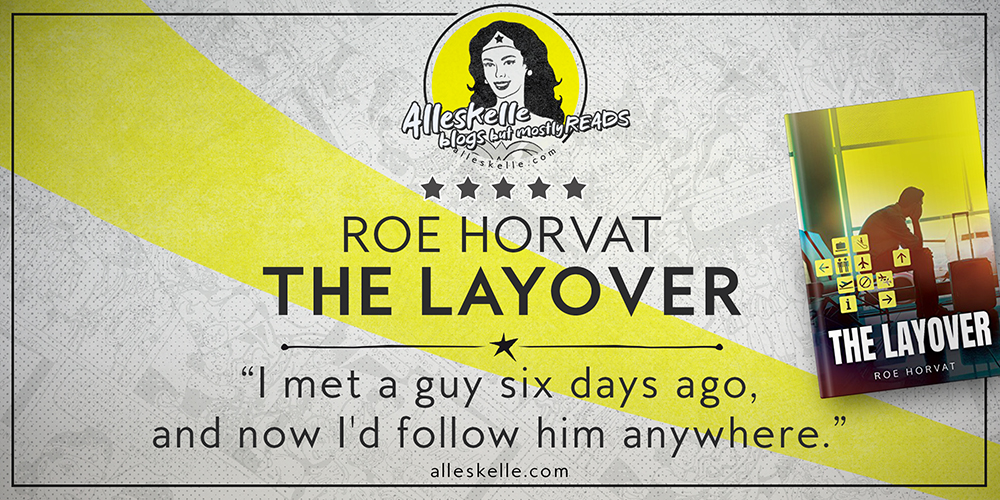 BOOK REVIEW⎜The Layover by Roe Horvat