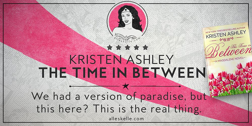 BOOK REVIEW + INTERVIEW⎜The Time In Between by Kristen Ashley