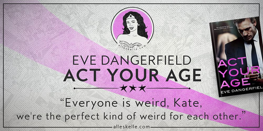 BOOK REVIEW⎜Act Your Age by Eve Dangerfield