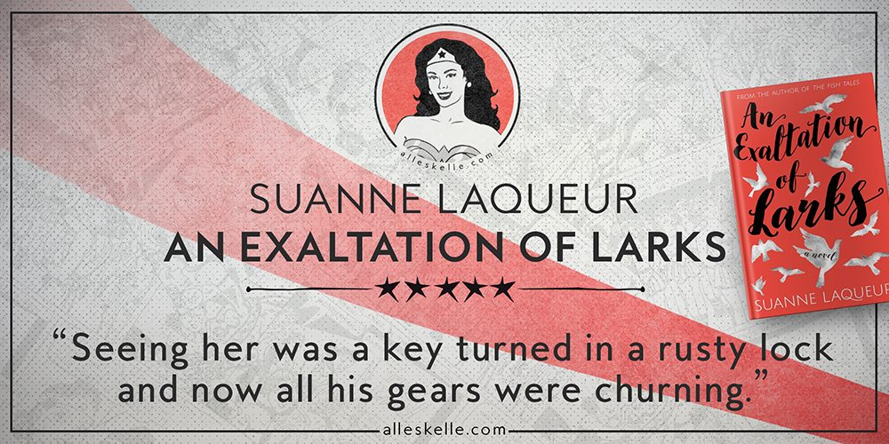 BOOK REVIEW⎜ An Exaltation of Larks by Suanne Laqueur