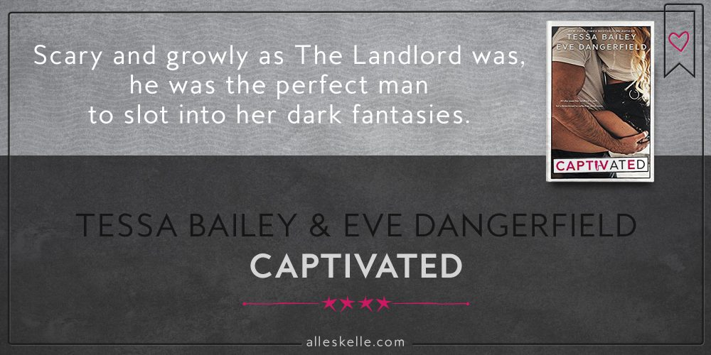 BOOK REVIEW⎜Captivated by Tessa Bailey & Eve Dangerfield