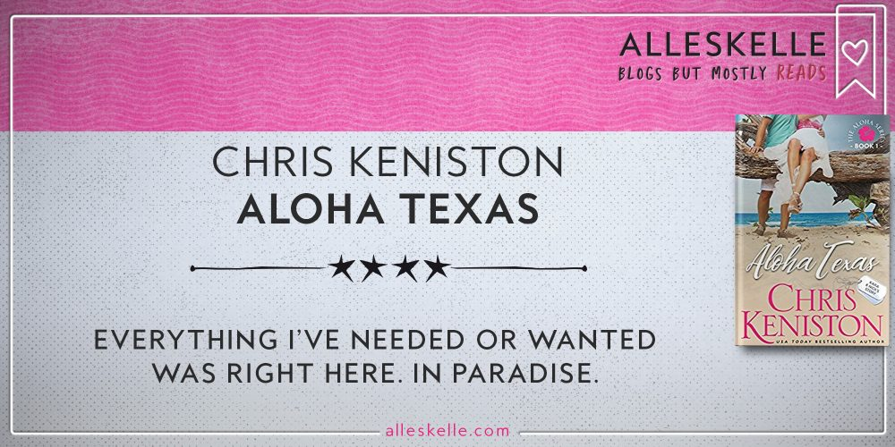 BOOK REVIEW⎜Aloha texas by Chris Keniston
