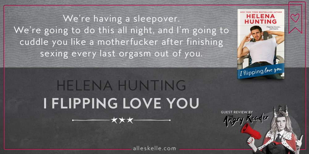 BOOK REVIEW⎜ I Flipping Love You by Helena Hunting