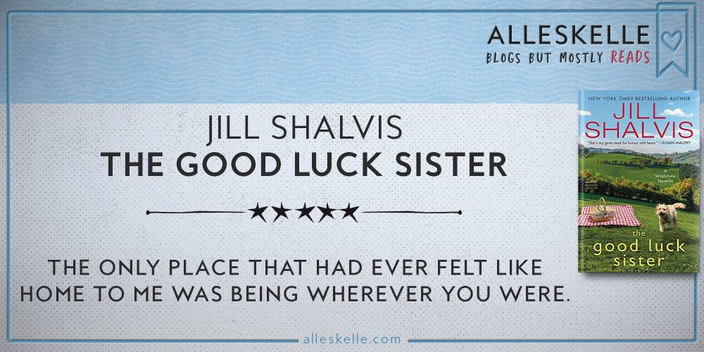 BOOK REVIEW⎜The Good Luck Sister by Jill Shalvis