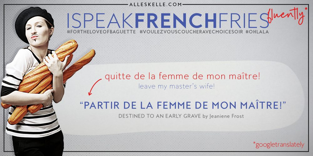 I SPEAK FRENCH FRIES 