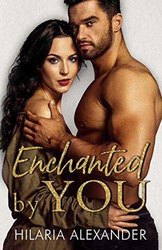Enchanted By You Hilaria Alexander