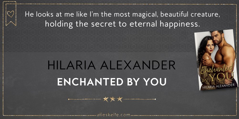 BOOK REVIEW ⎜Enchanted by You by Hilaria Alexander