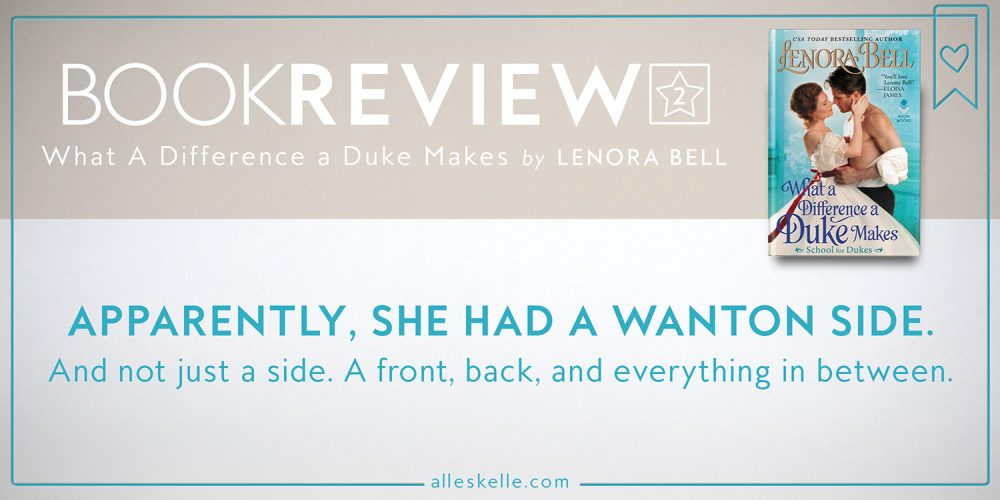 BOOK REVIEW⎜What A Difference A Duke Makes by Lenora Bell