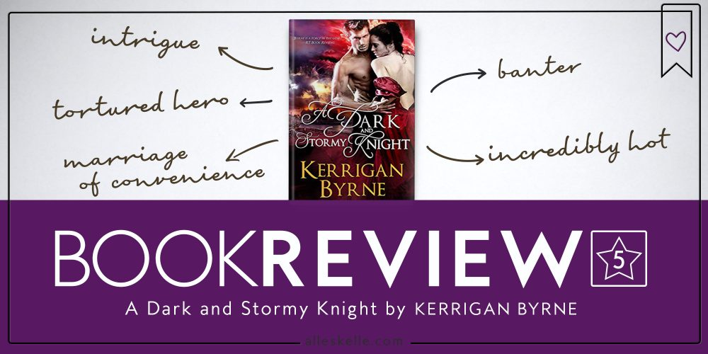 Book Review ⎜A Dark and Stormy Knight by Kerrigan Byrne