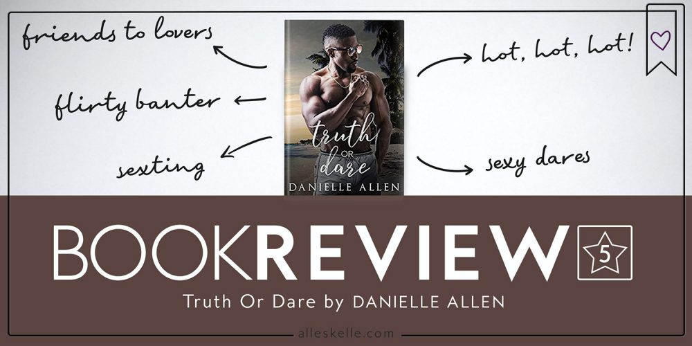 BOOK REVIEW⎜Truth Or Dare by Danielle Allen